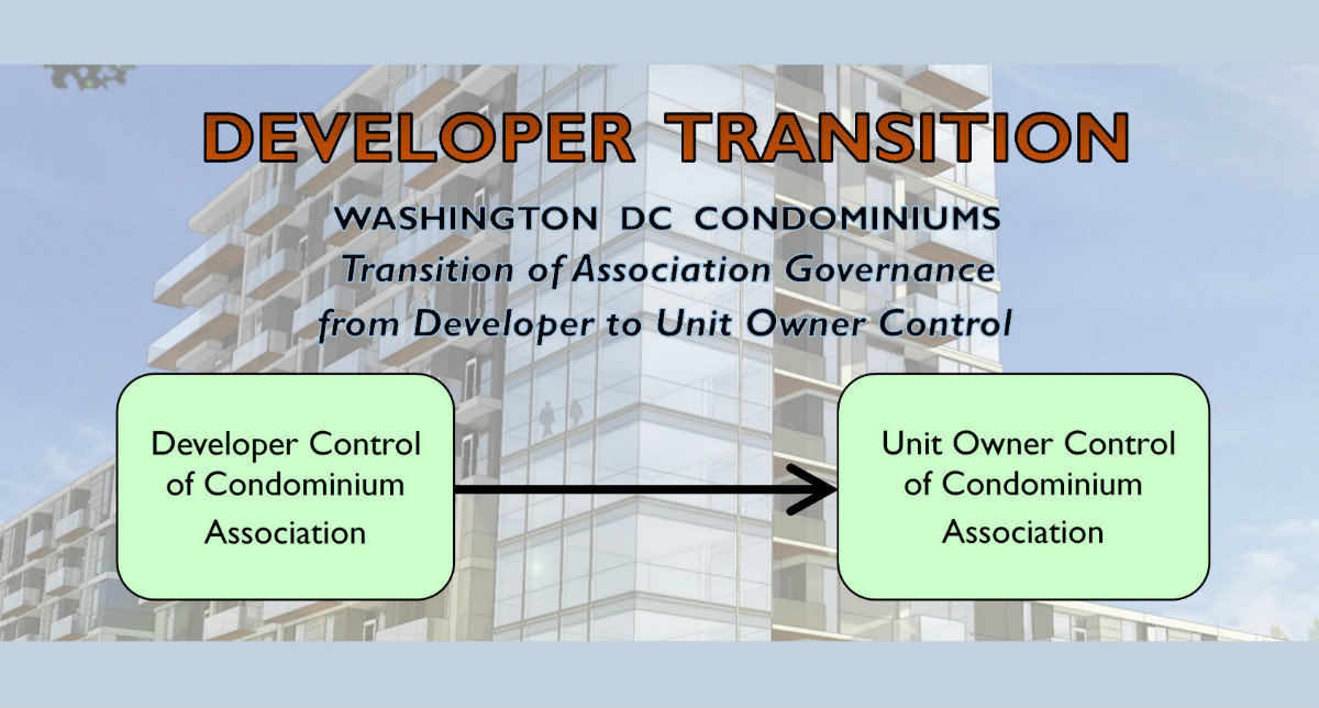 Washington DC Condominium Lawyers represensting Washington DC Condominiums with Developer Transition Legal matters