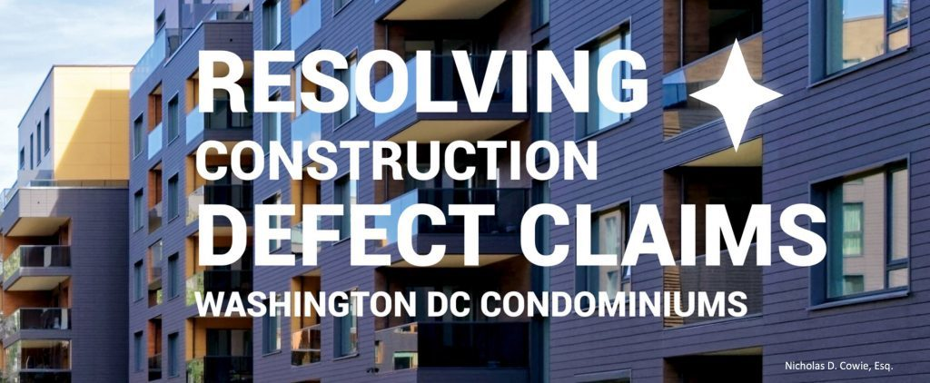 Resolving Condominium Constuction Defect Claims In Maryland and the District of Columbia, Washington DC